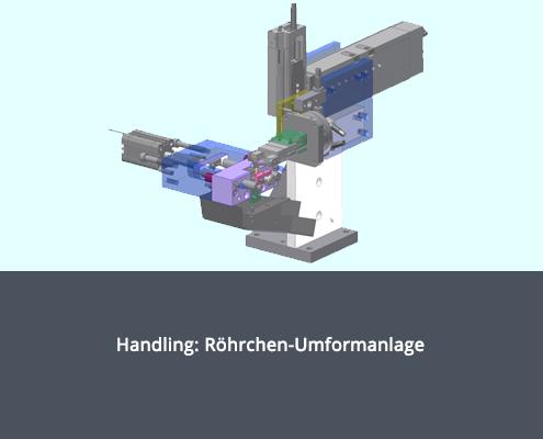 Handling: Röhrchen-Umformanlage